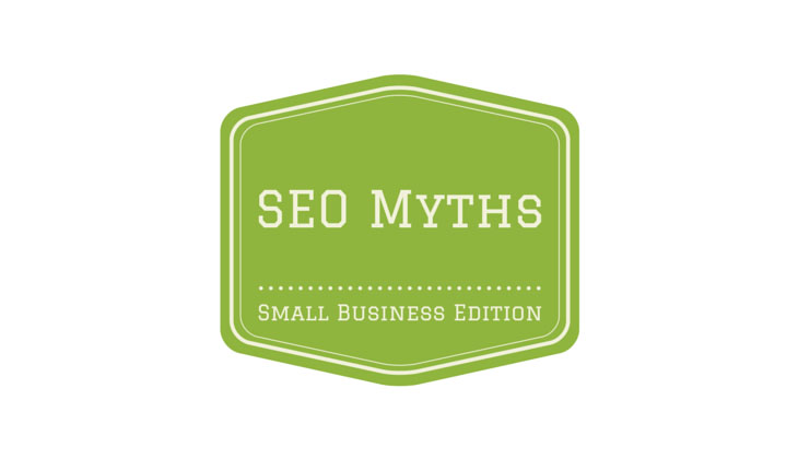 SEO Myths for Small Businesses (and the Truth)