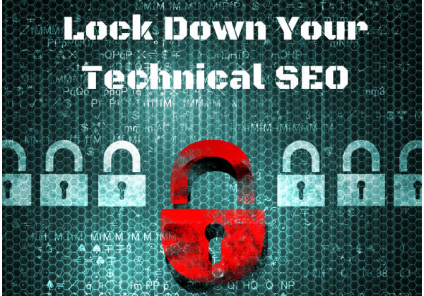 10 Tips to Lock Down your Technical SEO